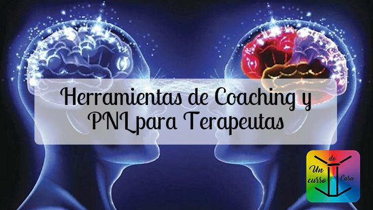 Herramientas de Coaching y PNL para Teraeutas
